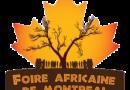 Foire Africaine de Montréal: Une belle opportunité pour les entrepreneurs africains de faire des affaires au Canada